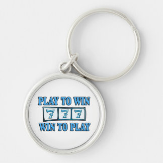 Play To Win - Win To Play - Slots Keychain