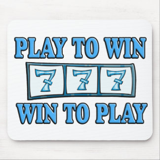 Play To Win - Win To Play - Slots Mouse Pad