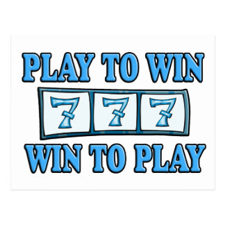 Play To Win - Win To Play - Slots Postcard
