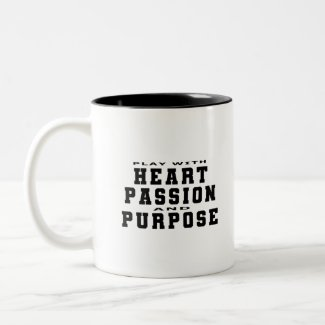 Play with Heart, Passion and Purpose Two-Tone Coffee Mug