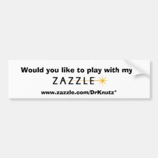 Play with My Zazzle Bumper Sticker