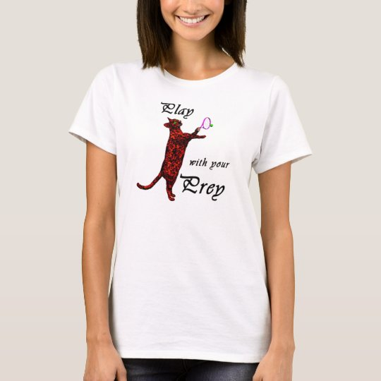 Play with your Prey (Tennis) T-Shirt