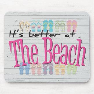 Playa - es mejor en la playa tapetes de raton