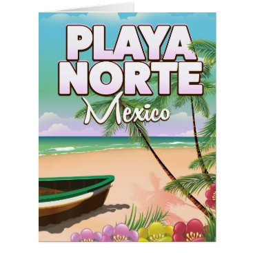 Beach Themed Playa Norte Mexican beach poster Card