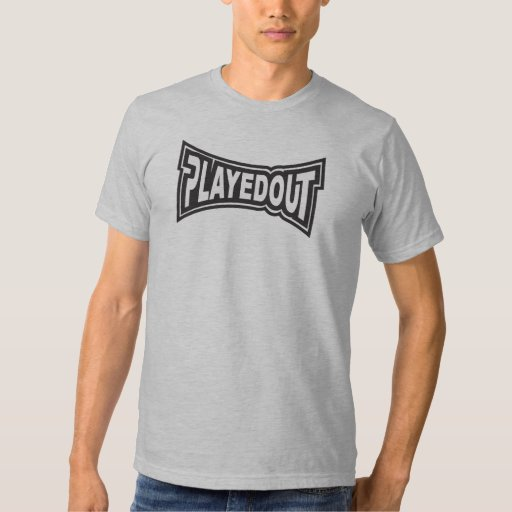 Played Out Tee Shirts