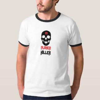 Player Killer 1 T-Shirt