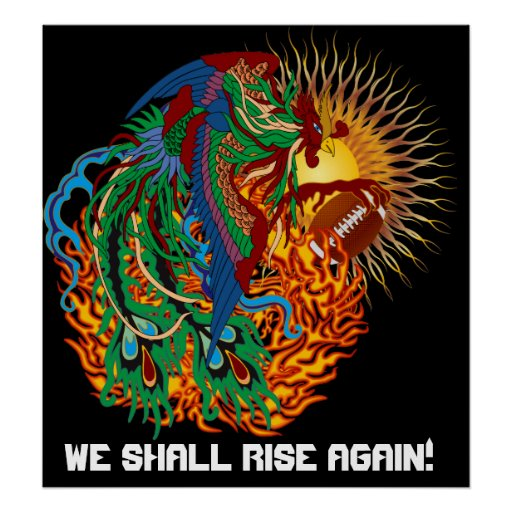 "Players Football Phoenix Bird ""Rise Again!"" Poster"