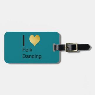 Playfully Elegant I Heart Folk Dancing Luggage Tag