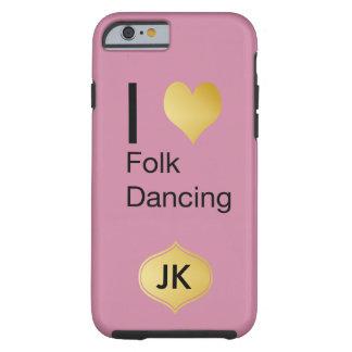 Playfully Elegant I Heart Folk Dancing Tough iPhone 6 Case