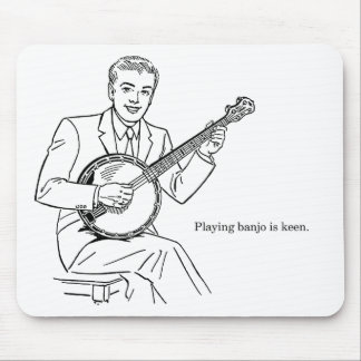 Playing Banjo Is Keen Mouse Pad