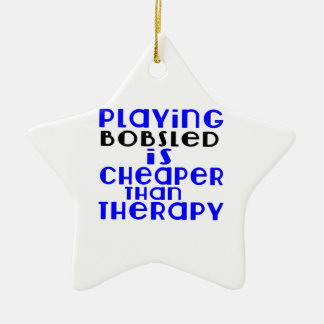 Playing Bobsled Cheaper Than Therapy Ceramic Ornament