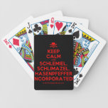 [Skull crossed bones] keep calm and schlemiel, schlimazel, hasenpfeffer incorporated!  Playing Cards
