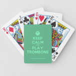 [Smile] keep calm and play trombone  Playing Cards