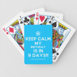 [Cupcake] keep calm my birthday is in 9 days!!  Playing Cards
