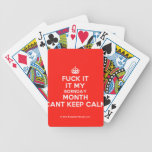 [Crown] fuck it it my bornday month cant keep calm  Playing Cards
