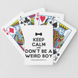 [Dogs bone] keep calm and don't be a weird boy  Playing Cards