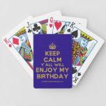 [Crown] keep calm y'all will enjoy my birthday  Playing Cards