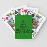 [No sign] keep calm and don't stay away from me  Playing Cards