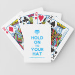 [Crown upside down] hold on to your hat  Playing Cards