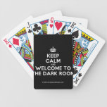 [Crown] keep calm and welcome to the dark room  Playing Cards