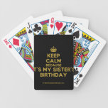 [Crown] keep calm because it's my sister's birthday  Playing Cards