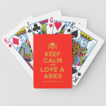 [Skull crossed bones] keep calm and love a aries  Playing Cards