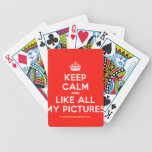 [Crown] keep calm and like all my pictures  Playing Cards
