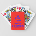 [Crown] keep calm and helen is bonkers  Playing Cards