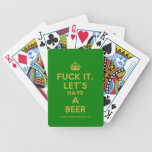 [Crown] fuck it, let's have a beer  Playing Cards