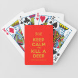 [UK Flag] keep calm and kill a deer  Playing Cards