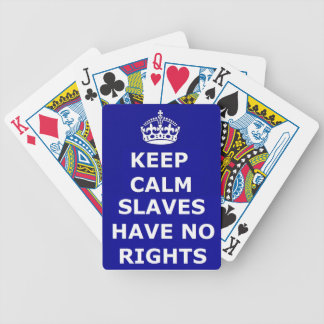 Playing Cards Keep Calm Slaves Have No RIghts
