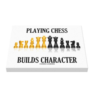 Playing Chess Builds Character (Reflective Chess) Canvas Print