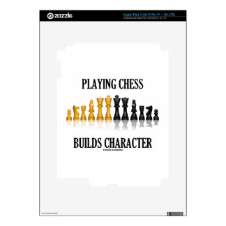Playing Chess Builds Character (Reflective Chess) iPad 3 Skins