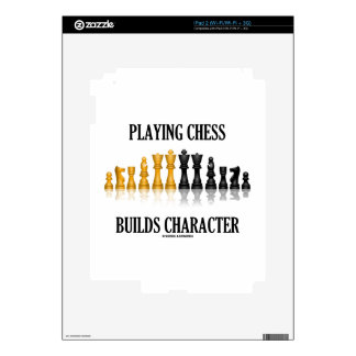 Playing Chess Builds Character (Reflective Chess) Skin For iPad 2