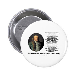 Playing Chess Caution Benjamin Franklin Quote Pinback Button
