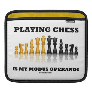 Playing Chess Is My Modus Operandi iPad Sleeve