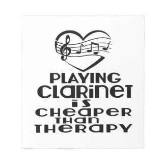 Playing Clarinet Is Cheaper Than Therapy Notepad