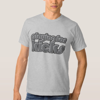 Playing For Kicks end of part one Shirt