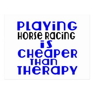 Playing Horse Racing Cheaper Than Therapy Postcard