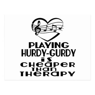Playing Hurdy-Gurdy Is Cheaper Than Therapy Postcard