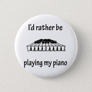 Playing My Piano Pinback Button