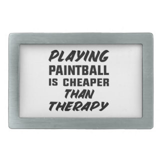 Playing Paintball is cheaper than therapy Rectangular Belt Buckle