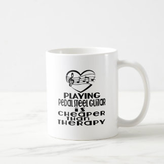 Playing Pedal Steel Guitar Is Cheaper Than Therapy Coffee Mug