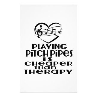 Playing Pitch Pipes Is Cheaper Than Therapy Stationery