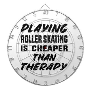 Playing Roller Skating is cheaper than therapy Dartboard With Darts