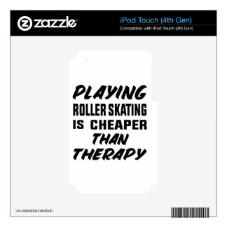 Playing Roller Skating is cheaper than therapy iPod Touch 4G Decal