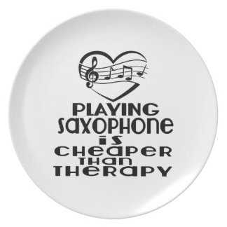 Playing Saxophone Is Cheaper Than Therapy Dinner Plate