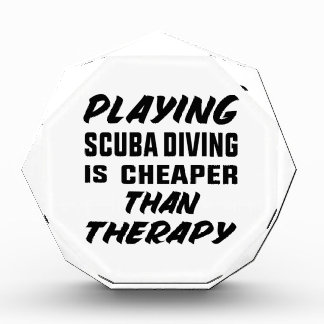 Playing Scuba Diving  is cheaper than therapy Award