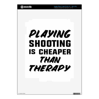 Playing Shooting is cheaper than therapy iPad 3 Skin