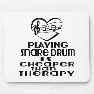 Playing Snare drum Is Cheaper Than Therapy Mouse Pad